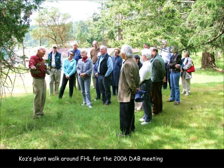 Koz's plant walk around FHL for the 2006 DAB meeting