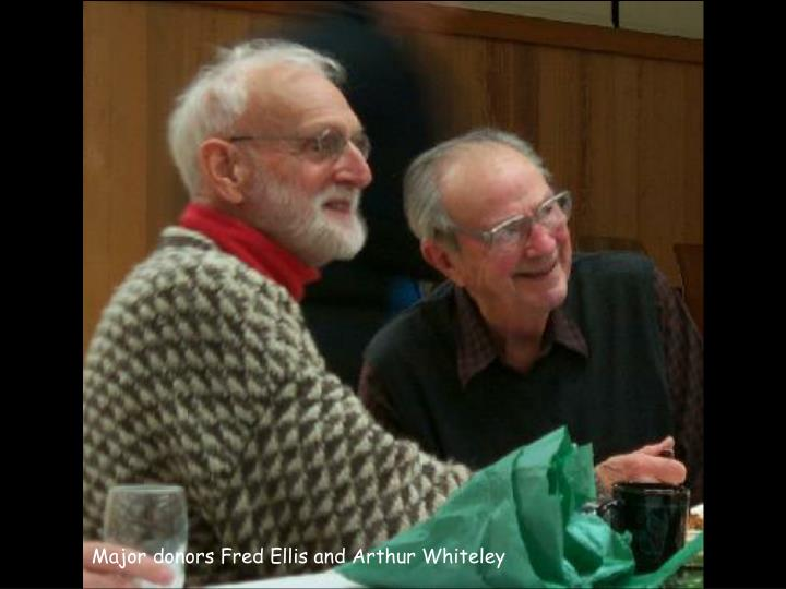Major donors Fred Ellis and Arthur Whiteley