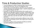 time production studies