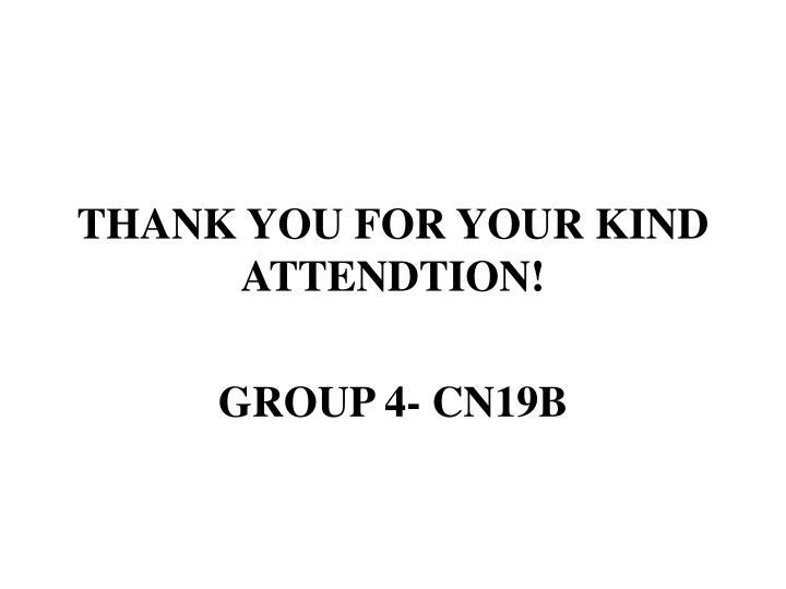THANK YOU FOR YOUR KIND ATTENDTION!