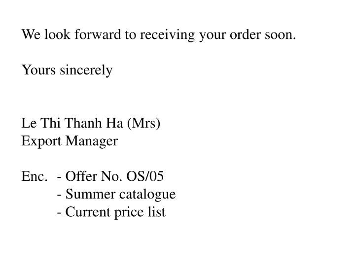 We look forward to receiving your order soon.