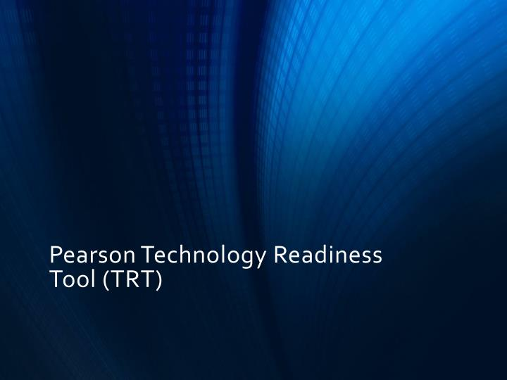 Pearson Technology Readiness Tool (TRT)