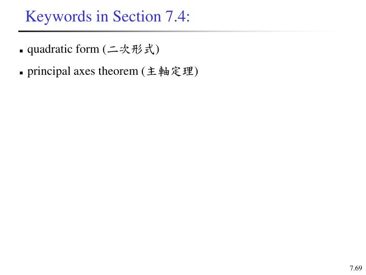 Keywords in Section 7.4: