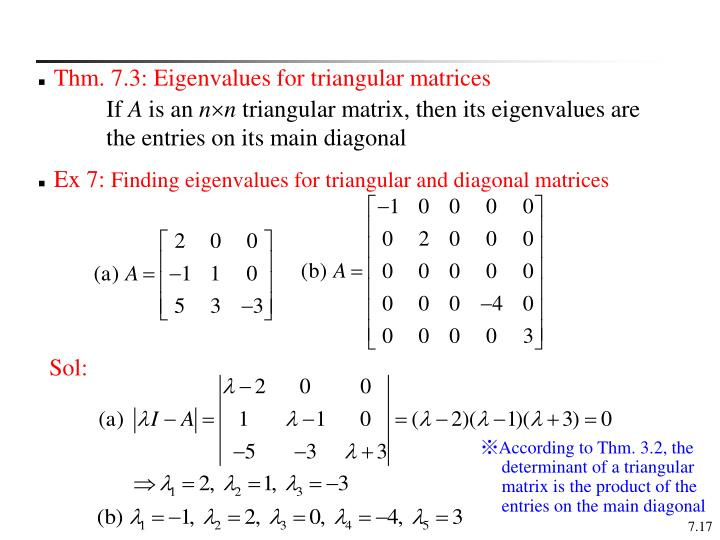 Thm. 7.3: Eigenvalues for triangular matrices