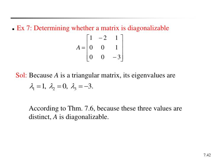 Ex 7: Determining whether a matrix is diagonalizable