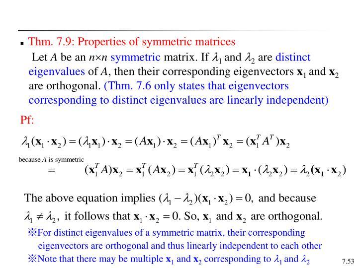 Thm. 7.9: Properties of symmetric matrices