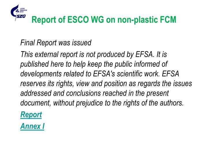 Report of ESCO WG on non-plastic FCM