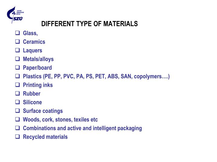 DIFFERENT TYPE OF MATERIALS