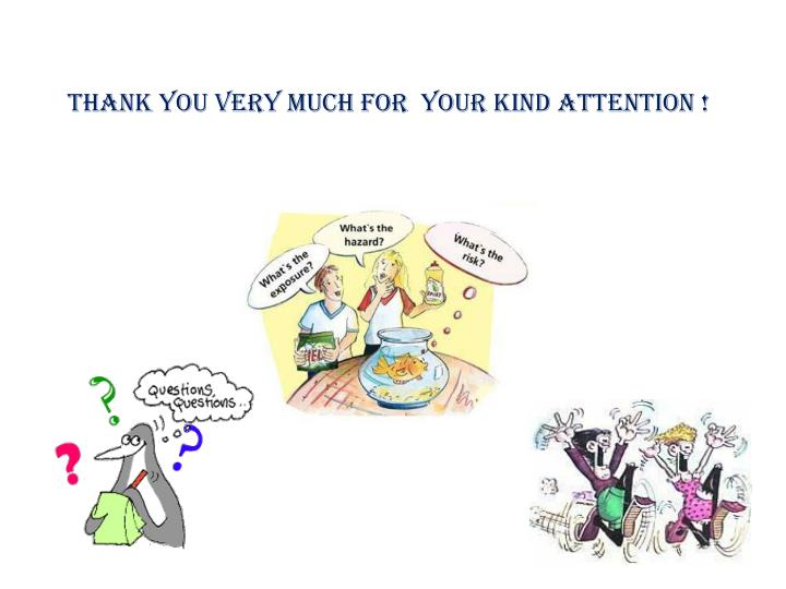 tHANK YOU VERY MUCH FOR  your KIND ATTENTION !