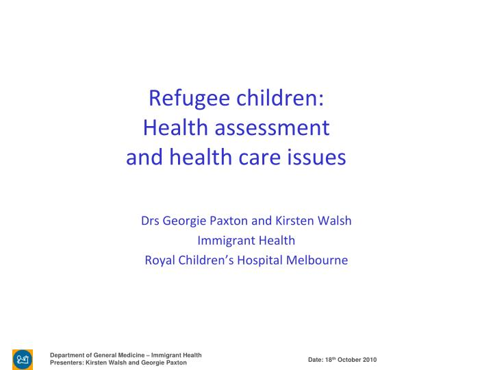 Refugee children health assessment and health care issues