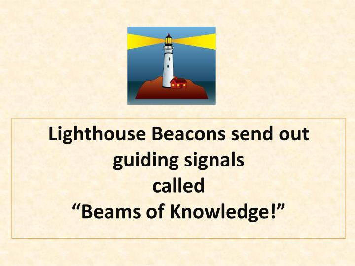 Lighthouse Beacons send out