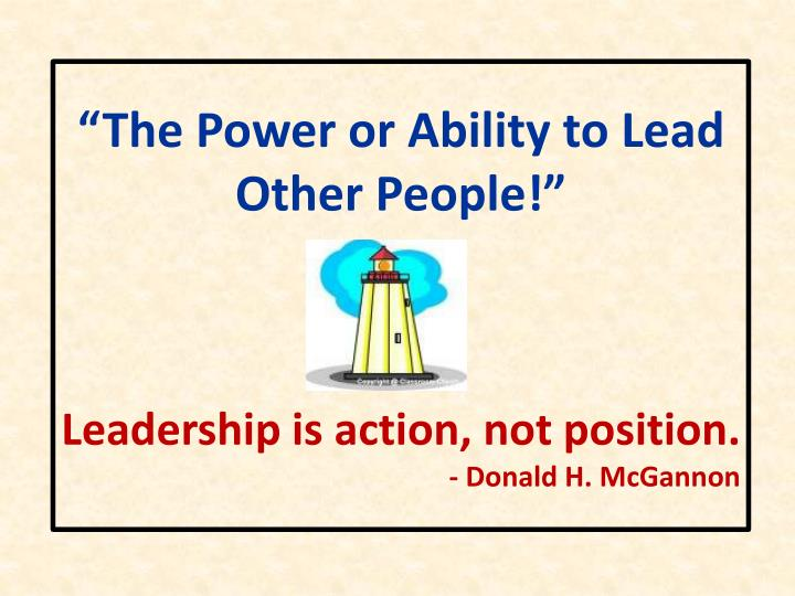 """""""The Power or Ability to Lead Other People!"""""""