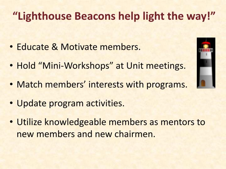 """Lighthouse Beacons help light the way!"""