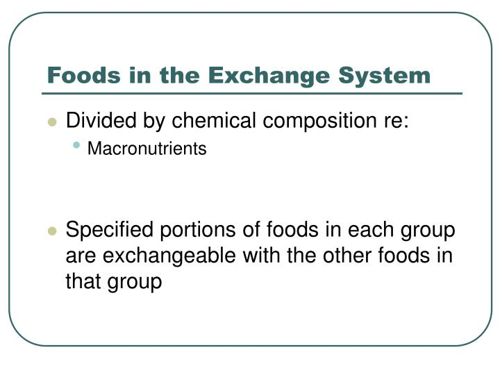 Foods in the Exchange System
