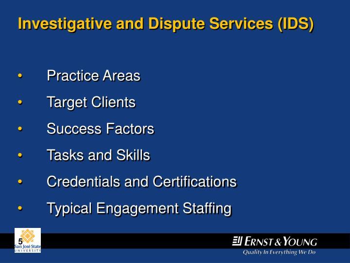 Investigative and Dispute Services (IDS)