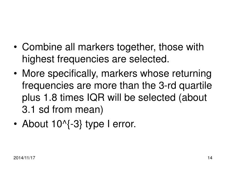 Combine all markers together, those with highest frequencies are selected.