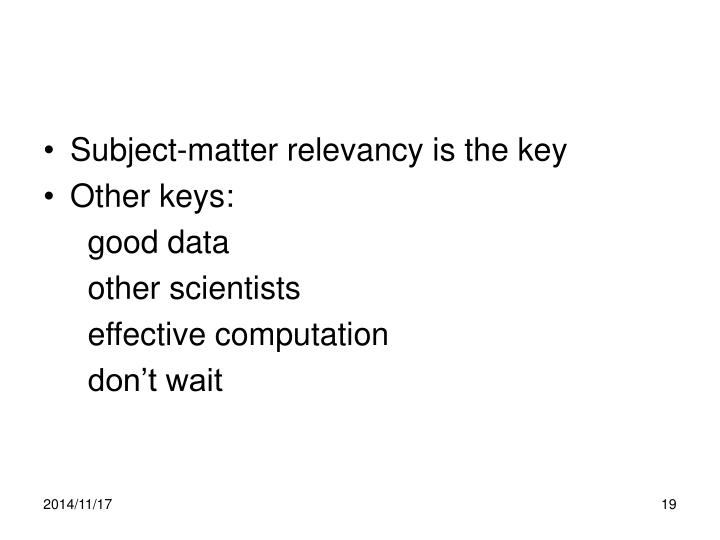 Subject-matter relevancy is the key