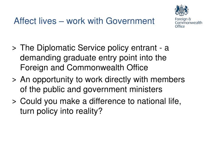 Affect lives – work with Government