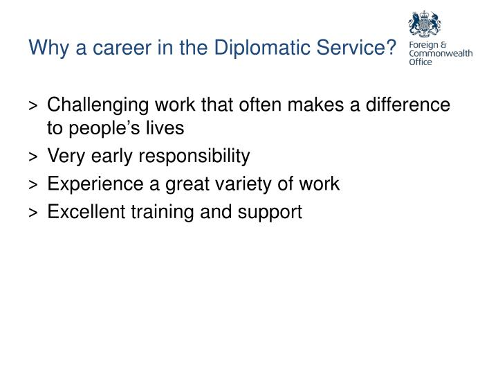 Why a career in the Diplomatic Service?