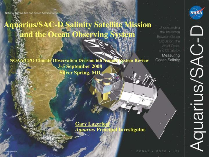 Aquarius/SAC-D Salinity Satellite Mission and the Ocean Observing System