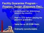 facility guarantee program program design exposure fee
