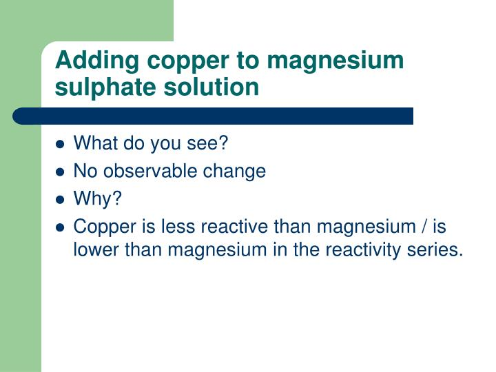 Adding copper to magnesium sulphate solution
