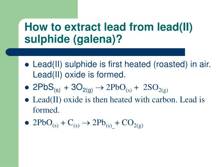 How to extract lead from lead(II) sulphide (galena)?