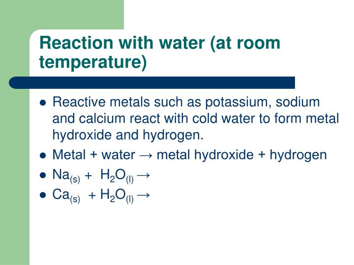 Reaction with water (at room temperature)