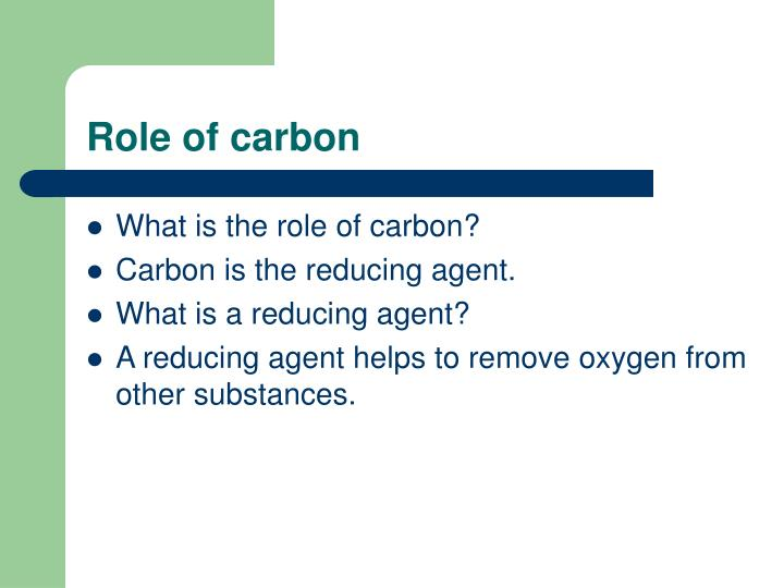 Role of carbon