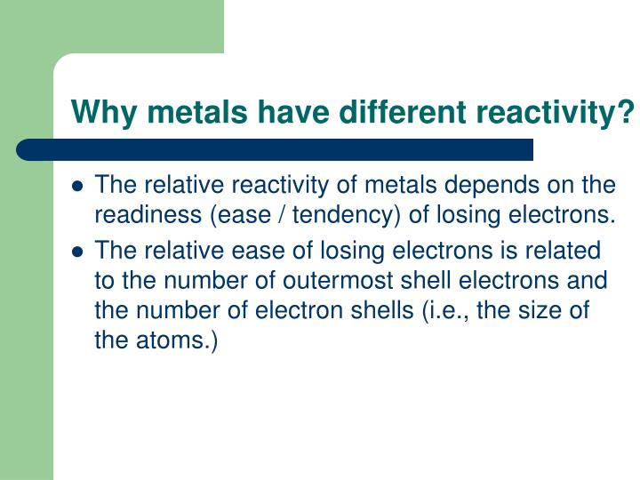 Why metals have different reactivity?