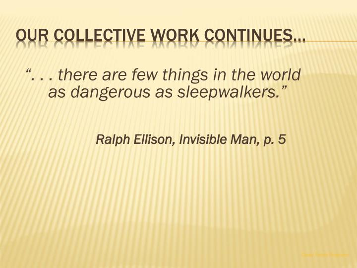 """"""". . . there are few things in the world as dangerous as sleepwalkers."""""""