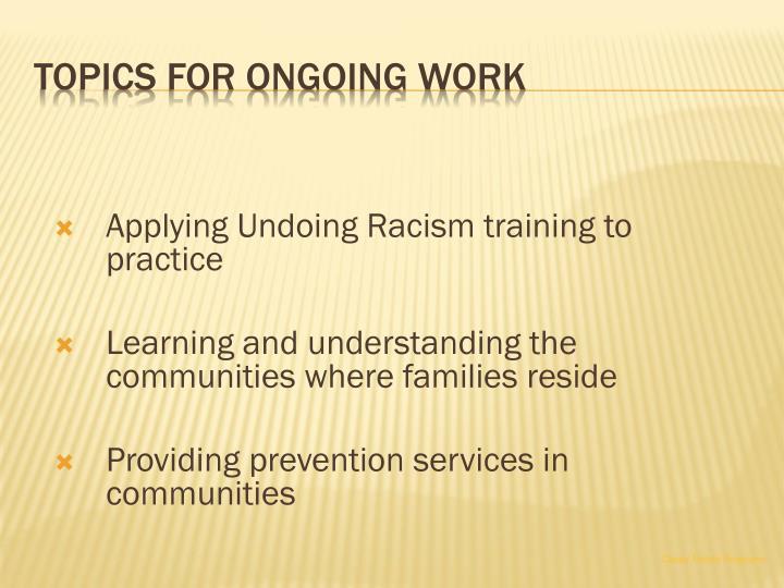 Applying Undoing Racism training to practice
