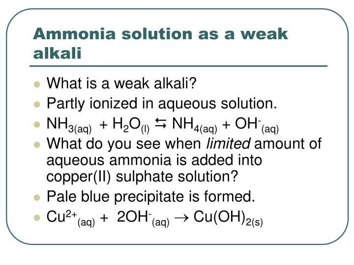 Ammonia solution as a weak alkali