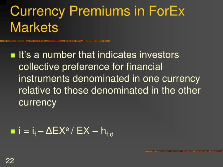 Currency Premiums in ForEx Markets