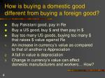 how is buying a domestic good different from buying a foreign good