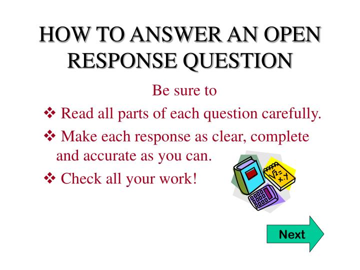 HOW TO ANSWER AN OPEN RESPONSE QUESTION