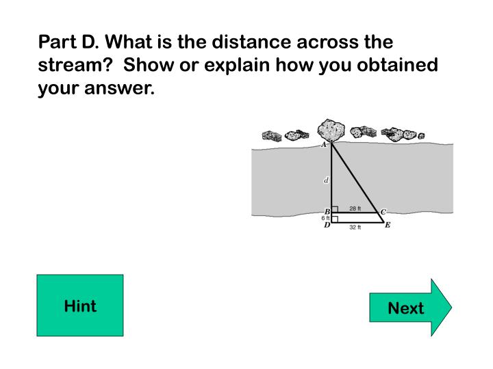 Part D. What is the distance across the stream?  Show or explain how you obtained your answer.