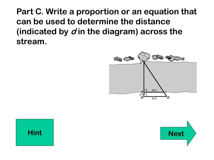 Part C. Write a proportion or an equation that can be used to determine the distance (indicated by