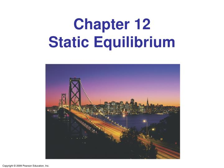 Chapter 12 static equilibrium