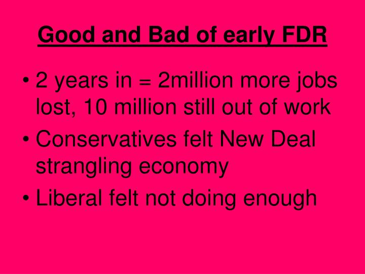 Good and Bad of early FDR