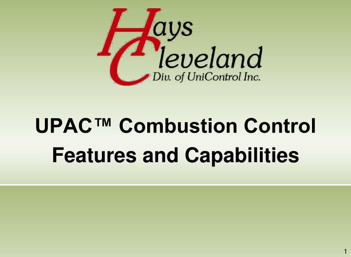upac combustion control features and capabilities