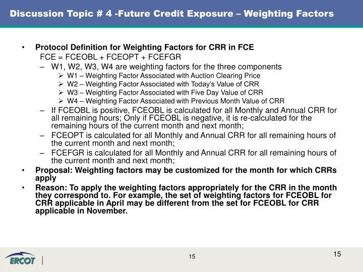 Discussion Topic # 4 -Future Credit Exposure – Weighting Factors