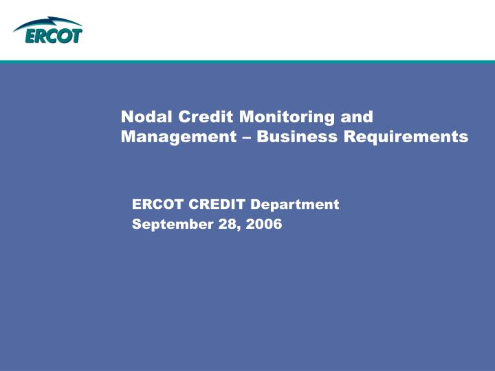 nodal credit monitoring and management business requirements