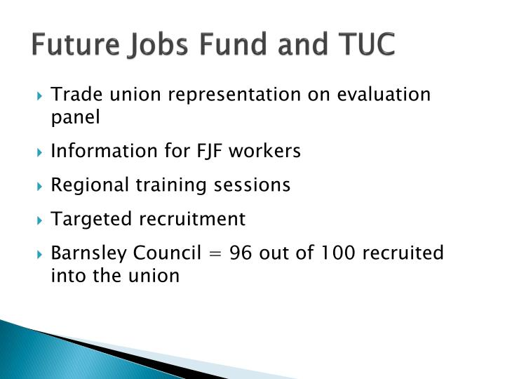 Future Jobs Fund and TUC