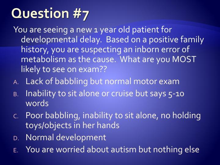 Question #7