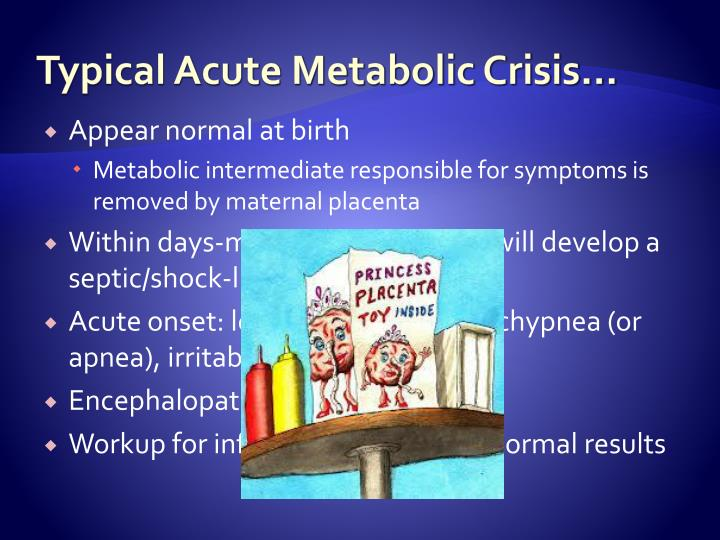 Typical Acute Metabolic Crisis…