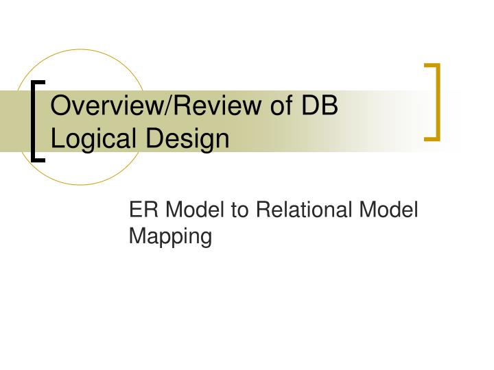 Overview/Review of DB Logical Design