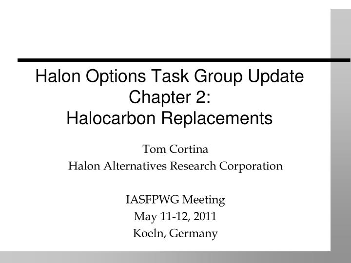 Halon options task group update chapter 2 halocarbon replacements