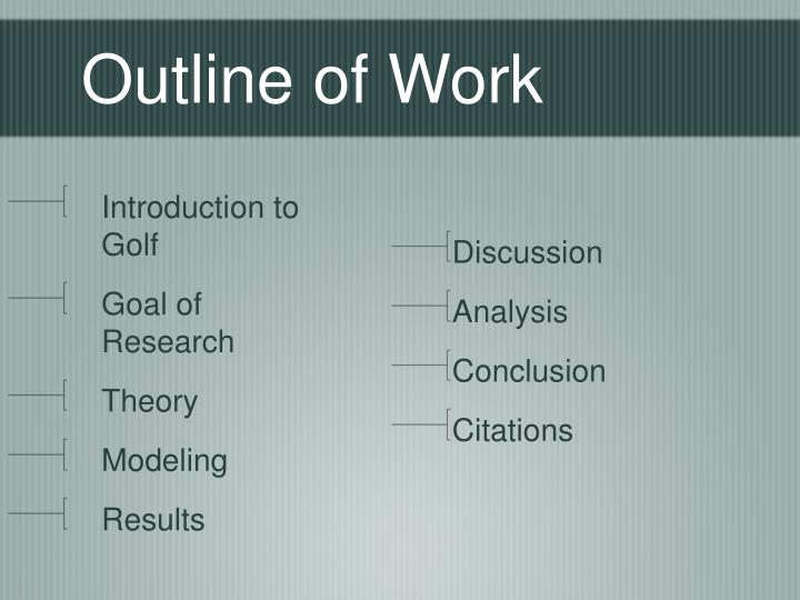 Outline of Work