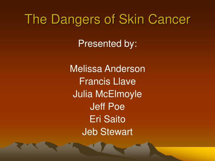 The Dangers of Skin Cancer